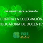 CAMPAÑA CONTRA LA COLEGIACIÓN OBLIGATORIA DE LOS DOCENTES