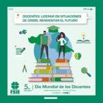 EL DÍA MUNDIAL DE LOS DOCENTES RECONOCE LA INGENTE LABOR REALIZADA POR LOS PROFESIONALES DE LA EDUCACIÓN DURANTE LA PANDEMIA POR COVID-19