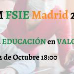 """VII FÓRUM FSIE MADRID 2020. """"Poniendo la EDUCACIÓN  en VALOR"""""""