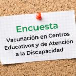 Encuesta sobre la Vacunación Centros Educativos y de Atención a la Discapacidad de la Comunidad de Madrid